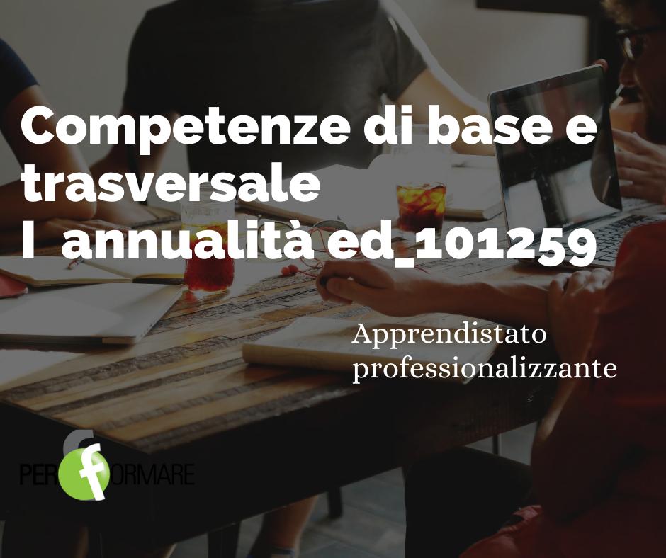 COMPETENZE DI BASE E TRASVERSALE I ANNUALITA' ED_101259
