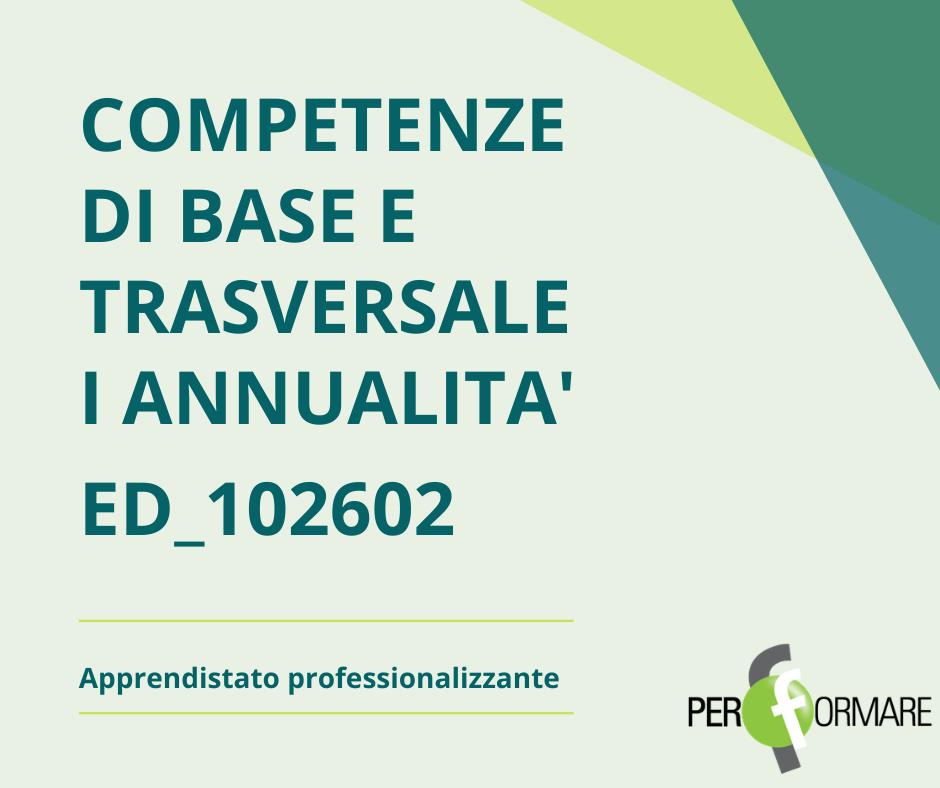 COMPETENZE DI BASE E TRASVERSALE ED_102602_I ANNUALITA'