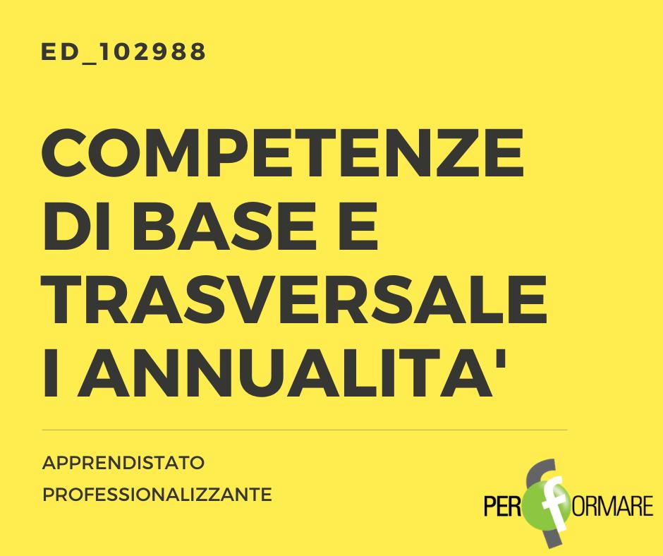 COMPETENZE DI BASE E TRASVERSALE ED_102988_I ANNUALITA'