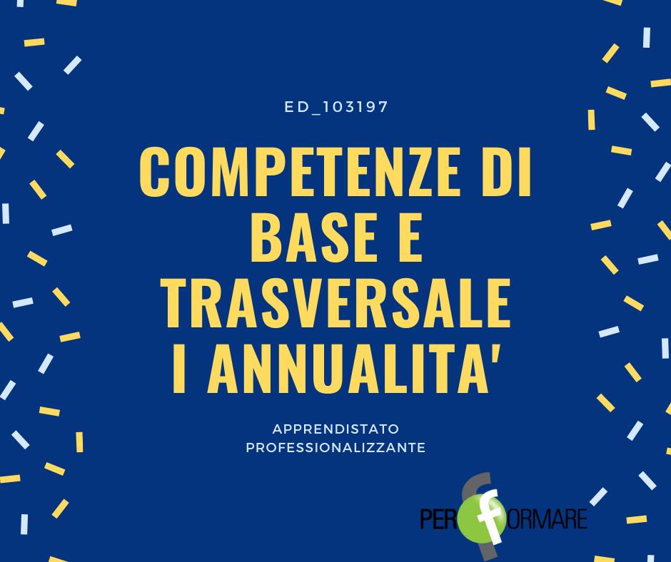 COMPETENZE DI BASE E TRASVERSALE ED_103197_I ANNUALITA'