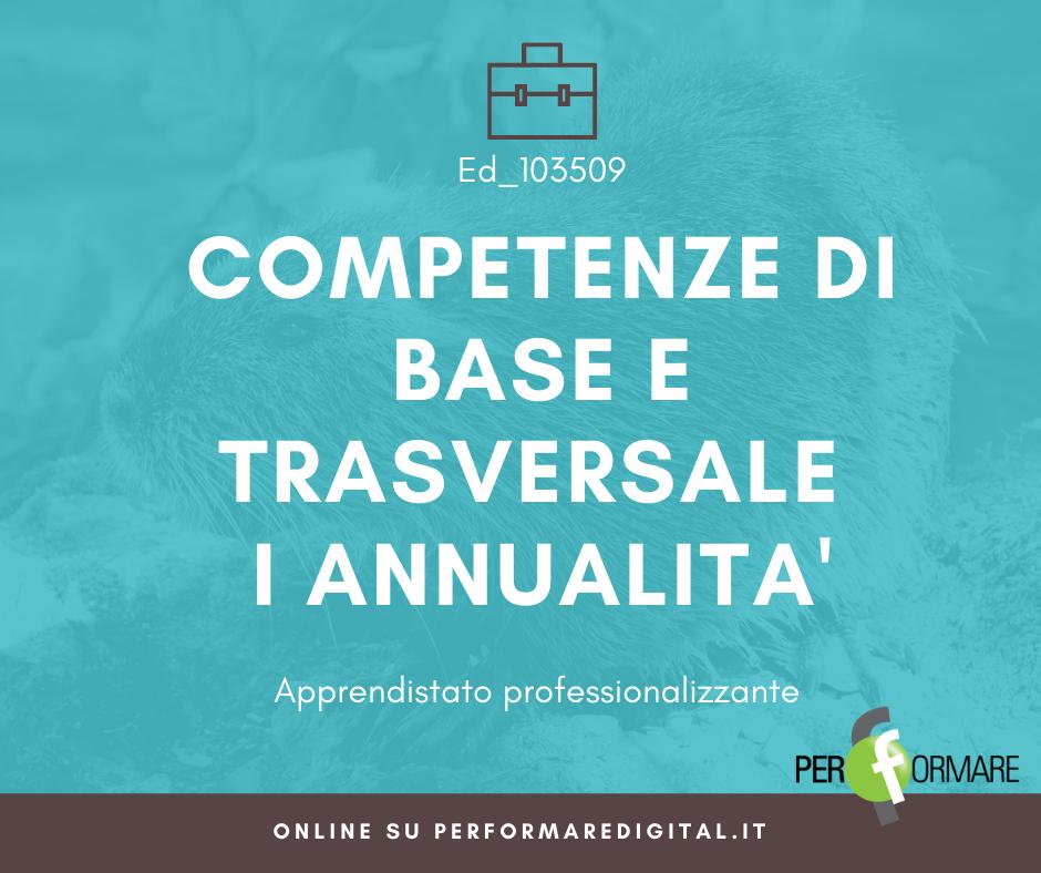 COMPETENZE DI BASE E TRASVERSALE ED_103371_I ANNUALITA'