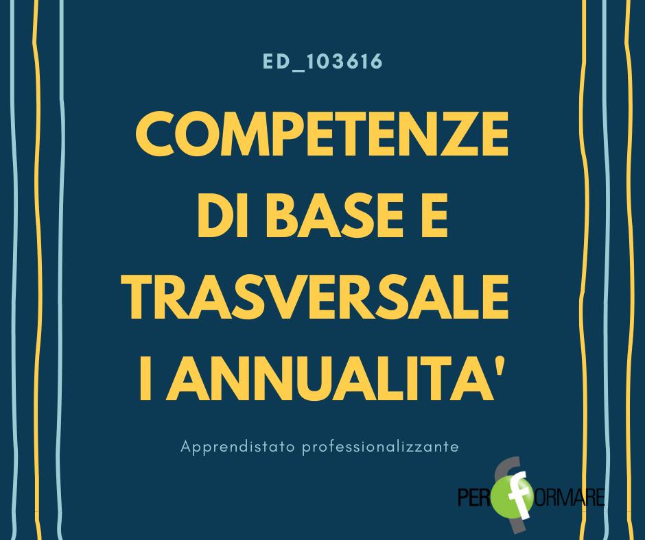 COMPETENZE DI BASE E TRASVERSALE ED_103616_I ANNUALITA'