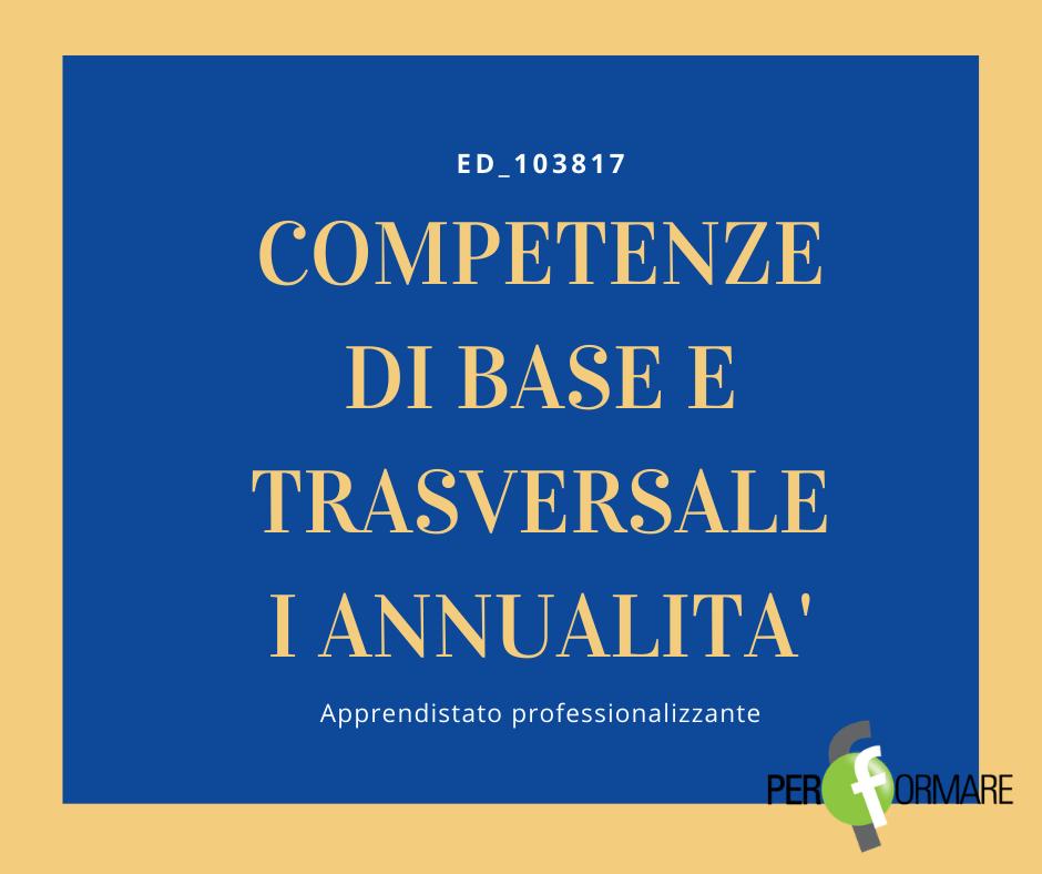 COMPETENZE DI BASE E TRASVERSALE ED_103817_I ANNUALITA'