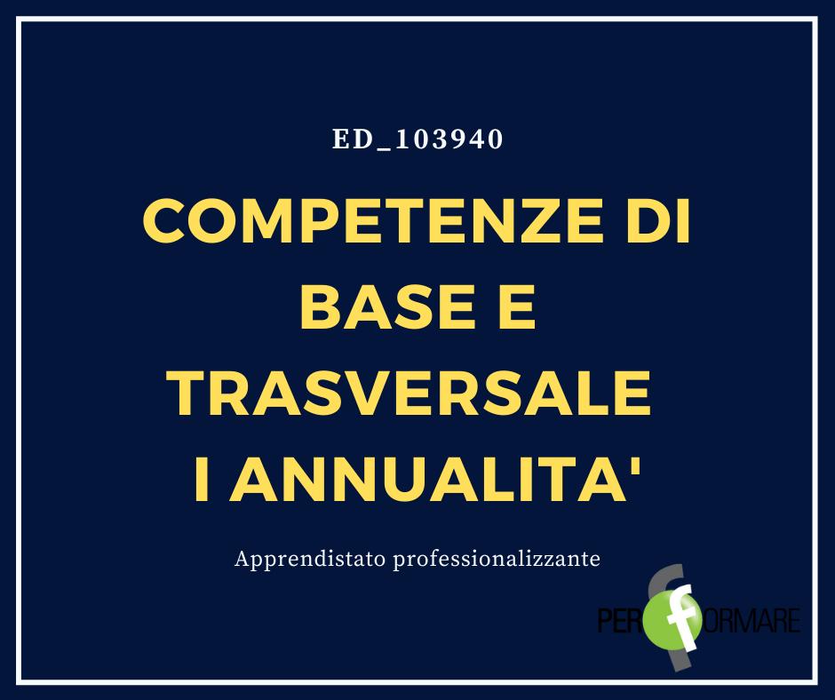 COMPETENZE DI BASE E TRASVERSALE ED_103940_I ANNUALITA'